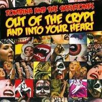 Zombina And The Skeletones - Out Of The Crypt And Into Your Heart CD