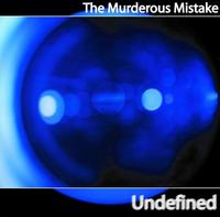 The Murderous Mistake - Undefined CD