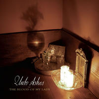 Unto Ashes - The Blood Of My Lady CD