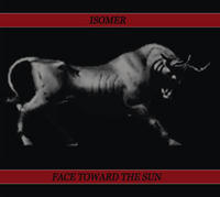 Isomer - Face Toward The Sun CD