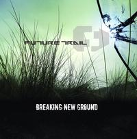 Future Trail - Breaking New Ground CD