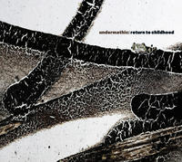 Undermathic - Return To Childhood CD