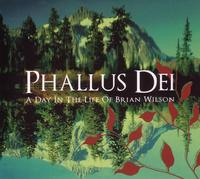 Phallus Dei - A Day In The Life Of Brian Wilson CD