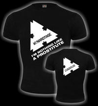 Wynardtage - I'm Nothing Like A Prostitute T-Shirt