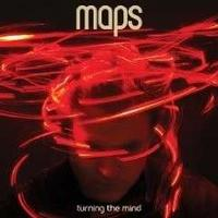 Maps - Turning The Mind CD