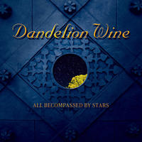 Dandelion Wine - All Becompassed By Stars CD