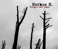 Morbus M. - Forget The Past CD