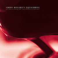 Ordo Rosarius Equilibrio - Do Angels Never Cry And Heaven ...? Maxi-single