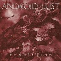 Android Lust - Resolution CD