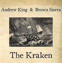Andrew King & Brown Sierra - The Kraken LP