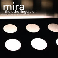 Mira - The Echo Lingers On CD