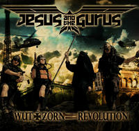 Jesus And The Gurus - Wut + Zorn = Revolution CD