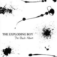 The Exploding Boy - The Black Album (G) CD