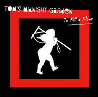 Tom's Midnight Garden - To Kill A Klown CD