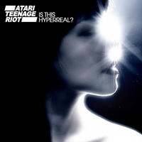 Atari Teenage Riot - Is This Hyperreal? CD