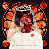 Fire In The Head - Confessions Of A Narcissist CD