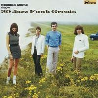 Throbbing Gristle - Bring You... 20 Jazz Funk Greats 2CD
