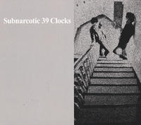 The 39 Clocks - Subnarcotic CD