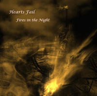 Hearts Fail - Fires In The Night CD