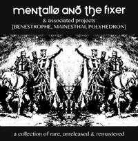 Mentallo & The Fixer - A Collection Of Rare, Unreleased ... 4CD