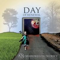 Mirrored In Secrecy - Day Of Renewal CD