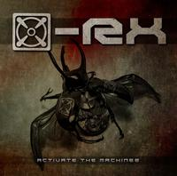 X-RX - Activate The Machinez CD