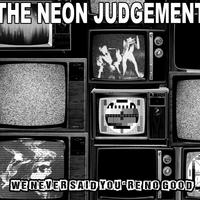 Neon Judgement - We Never Said You're No Good LP