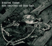 Stratvm Terror - Aged Fractures And Dead Ends 2CD