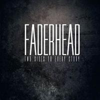 Faderhead - Two Sides To Every Story 2CD