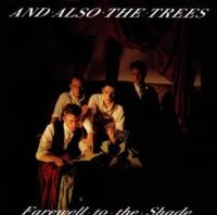 And Also The Trees - Farewell To The Shade CD