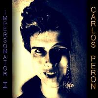 Carlos Peron - Impersonator 1 CD