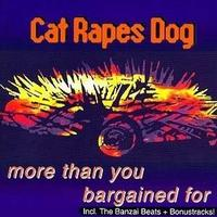 Cat Rapes Dog - More Than You Bargained For CD