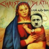 Christian Death - Love & Hate CD