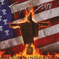 Christian Death - American Inquisition (Limited Edition) CD
