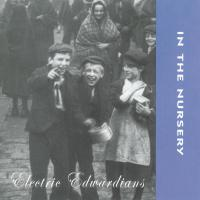 In The Nursery - Electric Edwardians CD