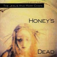 The Jesus & The Mary Chain - Honey's Dead CD