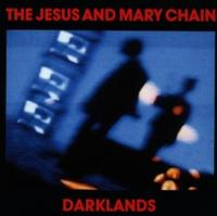 The Jesus & The Mary Chain - Darklands (Original) CD