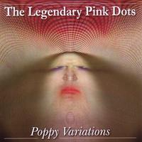 The Legendary Pink Dots - Poppy Variations CD