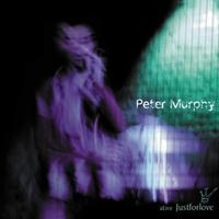 Peter Murphy - Alive Just For Love 2CD