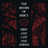 The Sisters Of Mercy - First & Last & Always (Remastered) CD