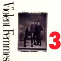 Violent Femmes - Violent Femmes 3 CD