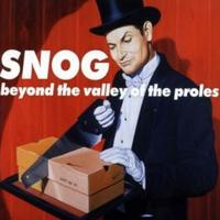 Snog - Beyond The Valley Of The Proles CD
