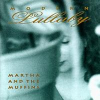 Martha And The Muffins - Modern Lullabye CD