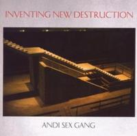 Andi Sex Gang - Inventing New Destruction CD