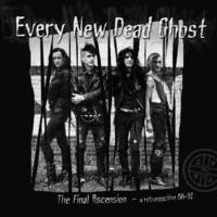 Every New Dead Ghost - The Final Ascension - A Retrospective CD