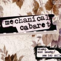 Mechanical Cabaret - Cheap And Nasty/See Her Smile CD