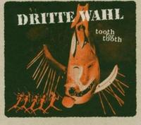 Dritte Wahl - Tooth For Tooth CD