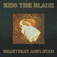 Kiss The Blade - Heartbeat Amplified CD