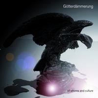 Götterdämmerung - Of Whores And Culture CD