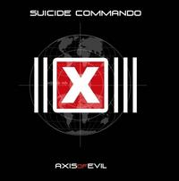 Suicide Commando - Axis Of Evil CD